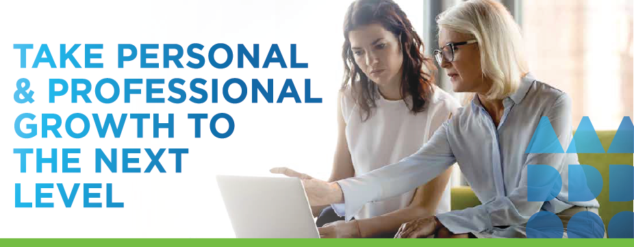 TAKE PERSONAL & PROFESSIONAL GROWTH TO THE NEXT LEVEL